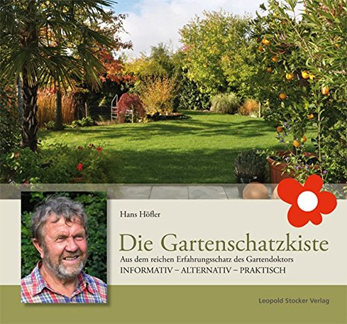 Die Gartenschatzkiste: Aus dem reichen Erfahrungsschatz des Gartendoktors