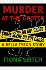 Murder At The Grotto: A Bella Tyson short story (The Bella Tyson Mysteries) Kindle Edition