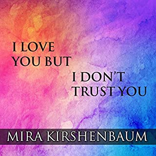 I Love You but I Don't Trust You audiobook cover art