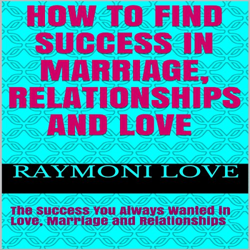 How to Find Success in Marriage, Relationships and Love, Revised Edition/Reissued audiobook cover art