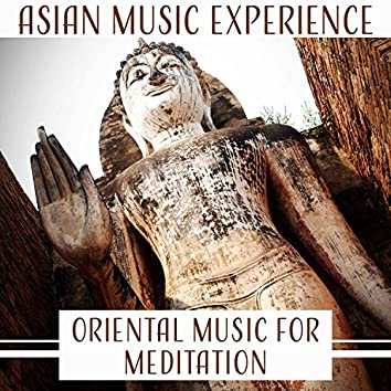 Asian Music Experience – Oriental Music for Meditation, Songs of Zen Garden, Chinese Instrumental Music
