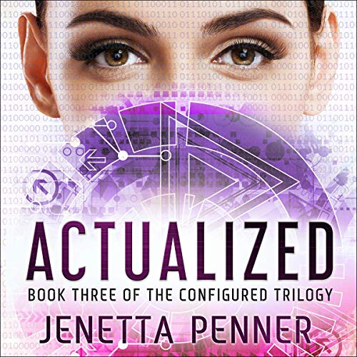 Actualized: The Configured Trilogy, Book 3