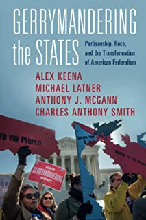 Gerrymandering the States: Partisanship, Race, and the Transformation of American Federalism