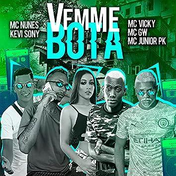 Vem Me Bota (feat. Mc Gw, MC Vicky & Mc Junior Pk) (Brega Funk)