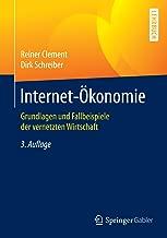 Internet-Ökonomie: Grundlagen und Fallbeispiele der vernetzten Wirtschaft (German Edition)