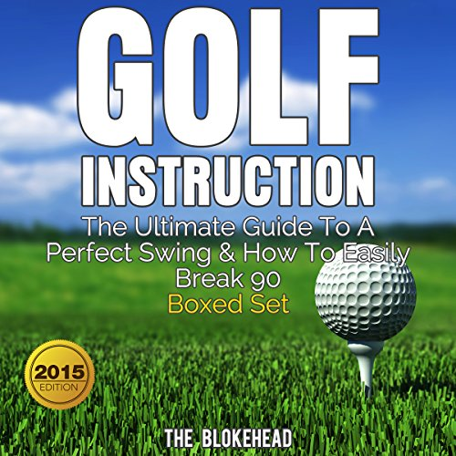 Golf Instruction     The Ultimate Guide to a Perfect Swing & How to Easily Break 90 Boxed Set               By:                                                                                                                                 The Blokehead                               Narrated by:                                                                                                                                 Kirk Hanley                      Length: 2 hrs and 45 mins     2 ratings     Overall 2.5