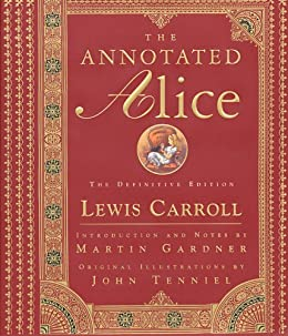 The Annotated Alice: The Definitive Edition by [Lewis Carroll, John Tenniel, Martin Gardner]