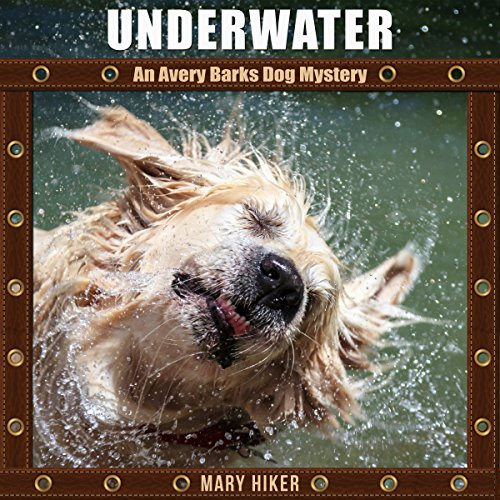 Underwater: An Avery Barks Dog Mystery audiobook cover art