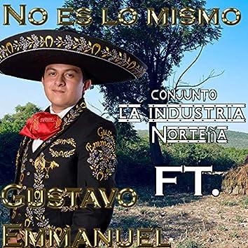 No Es Lo Mismo (feat. Conjunto La Industria Norteña)