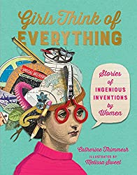 Girls Think of Everyting by Catherine Thimmesh