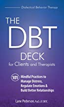 The DBT Deck for Clients and Therapists: 101 Mindful Practices to Manage Distress, Regulate Emotions & Build Better Relationships PDF
