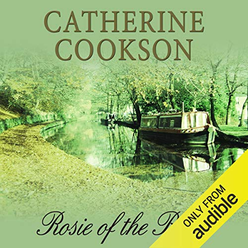 Rosie of the River                   By:                                                                                                                                 Catherine Cookson                               Narrated by:                                                                                                                                 Susan Jameson                      Length: 5 hrs and 48 mins     2 ratings     Overall 4.0