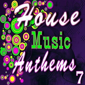 House Music Anthems, Vol. 7