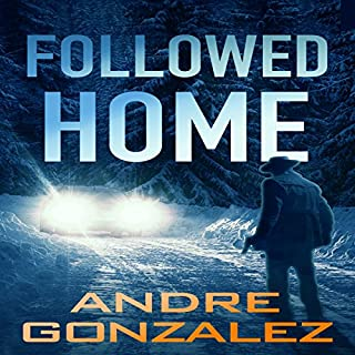 Followed Home                   Written by:                                                                                                                                 Andre Gonzalez                               Narrated by:                                                                                                                                 Scott R. Smith                      Length: 4 hrs and 35 mins     Not rated yet     Overall 0.0