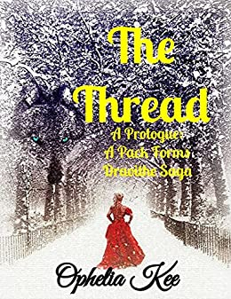 Draoithe: The Thread: Prologue (Draoithe: A Pack Forms Volume 1) by [Ophelia Kee]