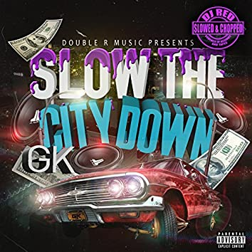 Slow the City Down