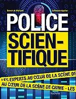 Police scientifique - Les experts au coeur de la scène de crime de Sébastien Aguilar