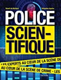 Police scientifique - Les experts au coeur de la scène de crime
