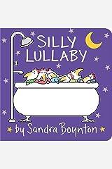 Silly Lullaby (Boynton on Board (Sandra Boynton Board Books)) Board book