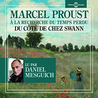 Du côté de chez Swann     À la recherche du temps perdu 1              De :                                                                                                                                 Marcel Proust                               Lu par :                                                                                                                                 Daniel Mesguich                      Durée : 4 h et 46 min     37 notations     Global 3,9