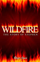 Wildfire: The Story of Stephen