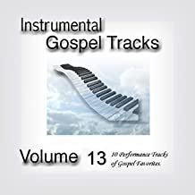 Instrumental Gospel Tracks Vol. 13