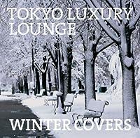TOKYO LUXURY LOUNGE WINTER COVERS