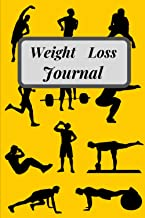 Weight Loss Journal: Notebook For Tracking Meals And Exercises/a weekly body measurement tracker to record and keep track ...