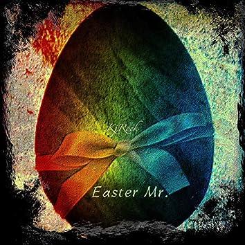 Easter Mr.
