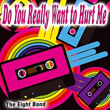 Do You Really Want to Hurt Me - Single