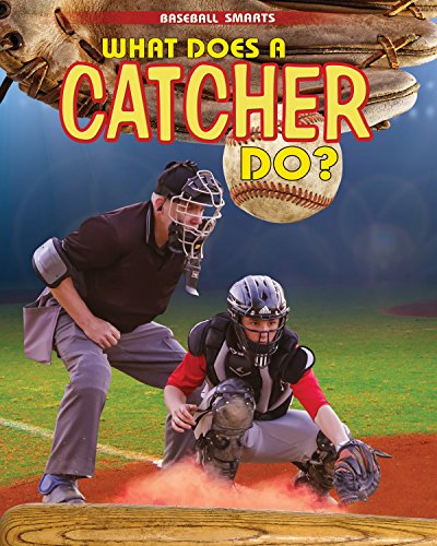 What Does a Catcher Do? (Baseball Smarts)
