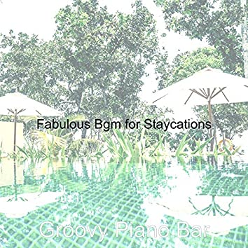 Fabulous Bgm for Staycations