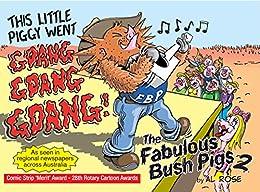 This Little Piggy Went Gdang Gdang Gdang: Fabulous Bush Pigs Book 2 (The Fabulous Bush Pigs) by [Al Rose]