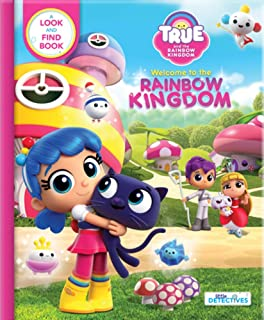 True and the Rainbow Kingdom: Welcome to the Rainbow Kingdom (Little Detectives): A Search and Find Book (True and the Rainbow Kingdom: Little Detectives)