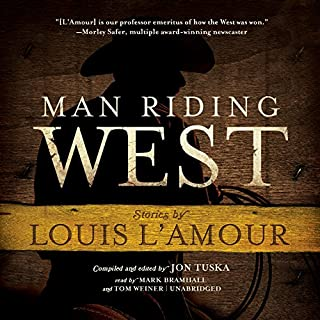 Man Riding West                   By:                                                                                                                                 Jon Tuska,                                                                                        Louis L'Amour                               Narrated by:                                                                                                                                 Mark Bramhall,                                                                                        Tom Weiner                      Length: 6 hrs and 23 mins     Not rated yet     Overall 0.0