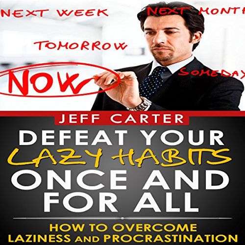 Defeat Your Lazy Habits Once and for All cover art