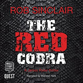 The Red Cobra     James Ryker, Book 1              By:                                                                                                                                 Rob Sinclair                               Narrated by:                                                                                                                                 Marston York                      Length: 10 hrs and 14 mins     84 ratings     Overall 4.2