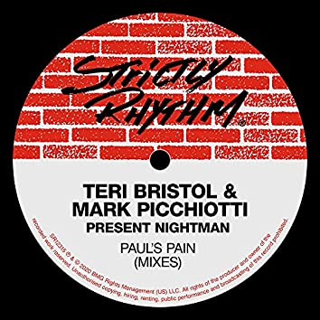 Paul's Pain (Teri Bristol & Mark Picchiotti Present Nightman) [Mixes]