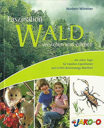 Faszination Wald - verstehen und erleben - mit vielen Tipps für Familen-Expeditionen und Extra Bestimmungs Büchlein!