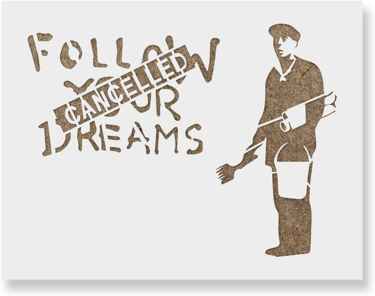 Follow Your Dreams Canceled Banksy Reusable Stencils Stencil - f Al sold out. Deluxe