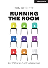 Running the Room: The Teacher's Guide to Behaviour: Â the Teacherâ (Tm)S Guide to Behaviourâ