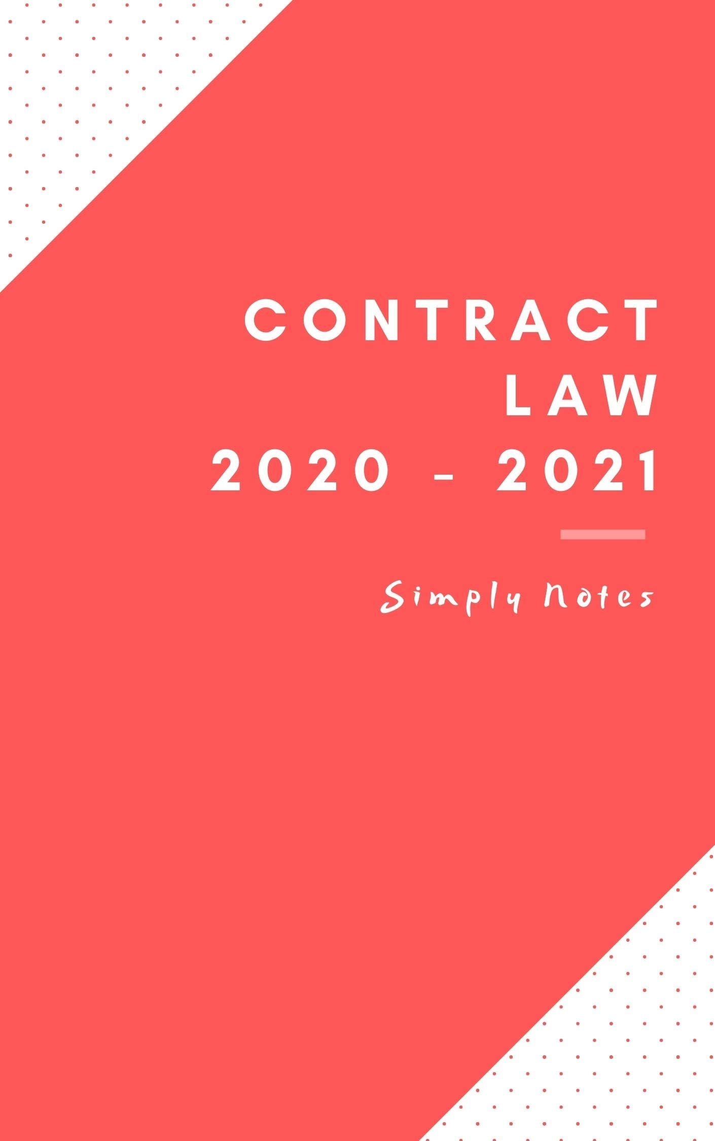 Contract Law Notes 2020/2021 LLB, GDL, LLM, MA, Law Conversion, PGDL, CiLEX