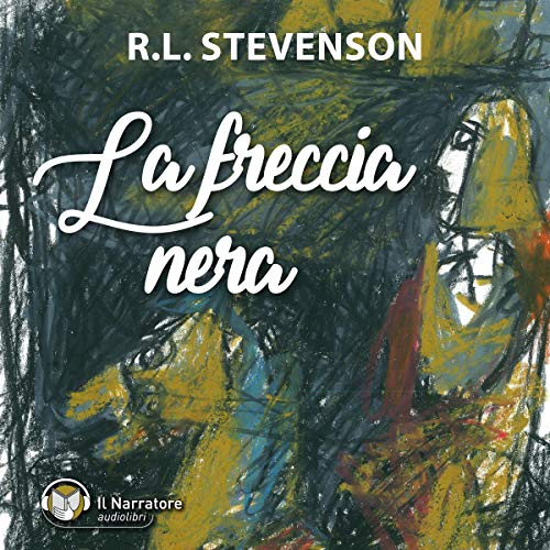 La Freccia nera. The black arrow                   Di:                                                                                                                                 Robert Louis Stevenson                               Letto da:                                                                                                                                 Luigi Marangoni                      Durata:  8 ore e 59 min     19 recensioni     Totali 4,6