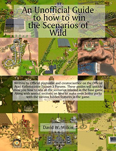 An Unofficial Guide to how to win the Scenarios of Wild: The 2nd Expansion to Rollercoaster Tycoon 3 (Unofficial Guides to Rollercoaster Tycoon 3) (English Edition)
