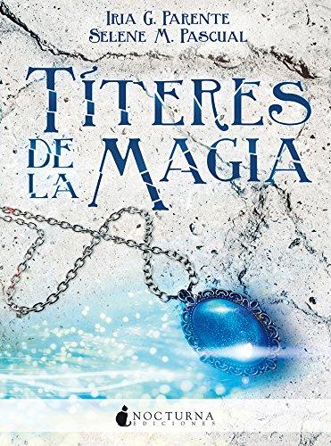 Títeres De La Magia: 31 (Literatura Mágica)