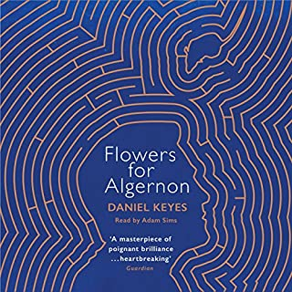 Flowers for Algernon                   By:                                                                                                                                 Daniel Keyes                               Narrated by:                                                                                                                                 Adam Sims                      Length: 8 hrs and 26 mins     69 ratings     Overall 4.5