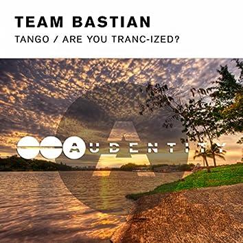 Tango / Are You Tranc-ized?