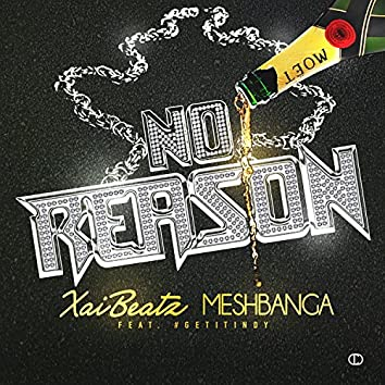 No Reason (feat. #GetitIndy)