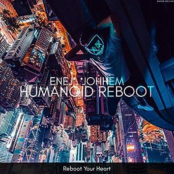Humanoid Reboot (Reboot Your Heart)