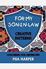 For My Son-in-Law: Creative Patterns, Colouring for Grown-Ups Paperback
